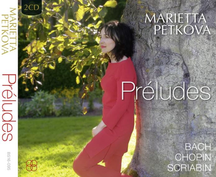Marietta Petkova - Préludes (Bach, Chopin en Scriabin).