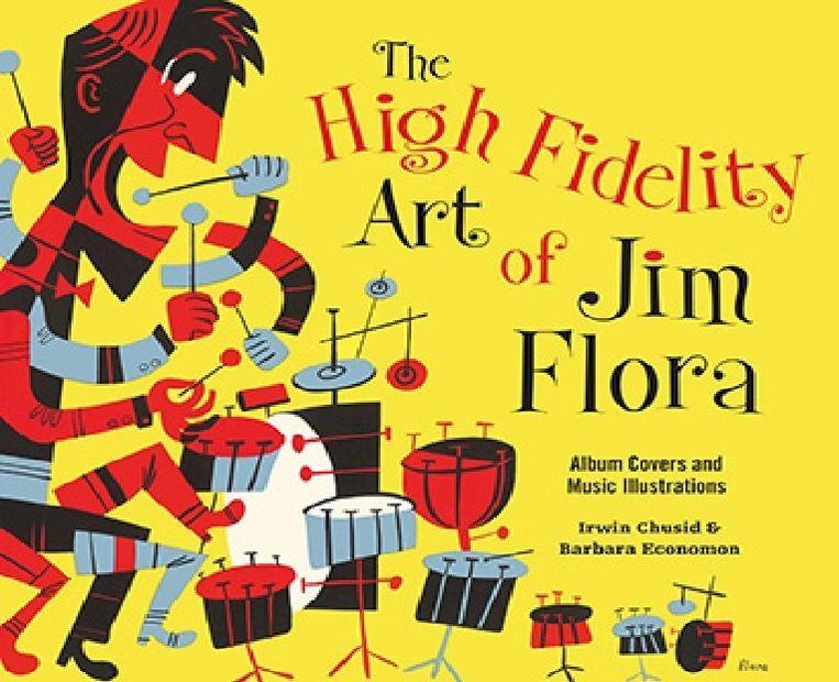 Omslag van het boek 'The High Fidelity Art of Jim Flora'. Beeld