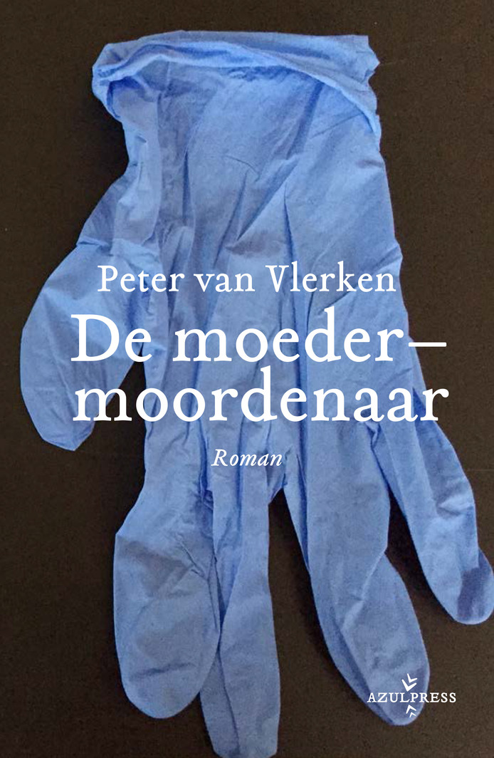 Cover boek Moedermoordenaar van Peter van Vlerken
