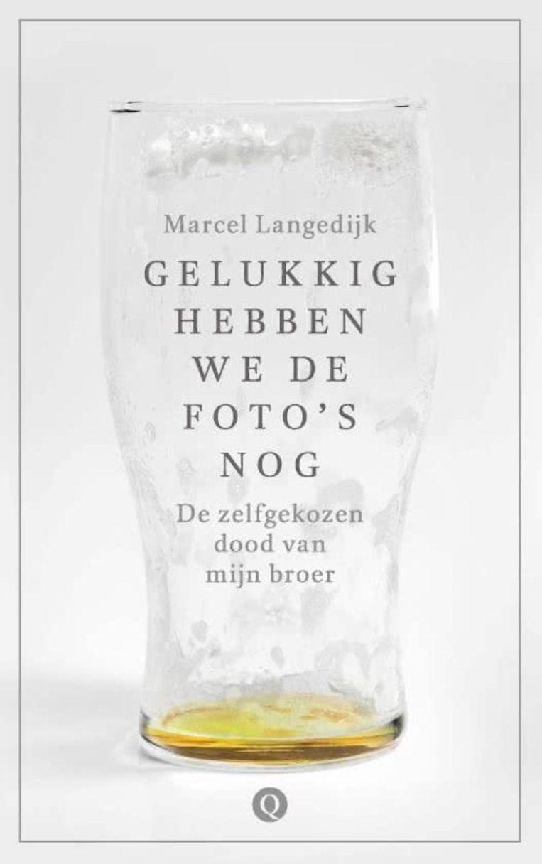 Marcel Langedijk: Gelukkig hebben we de foto's nog Uitgeverij Q; 169 blz., €17,50  Beeld rv
