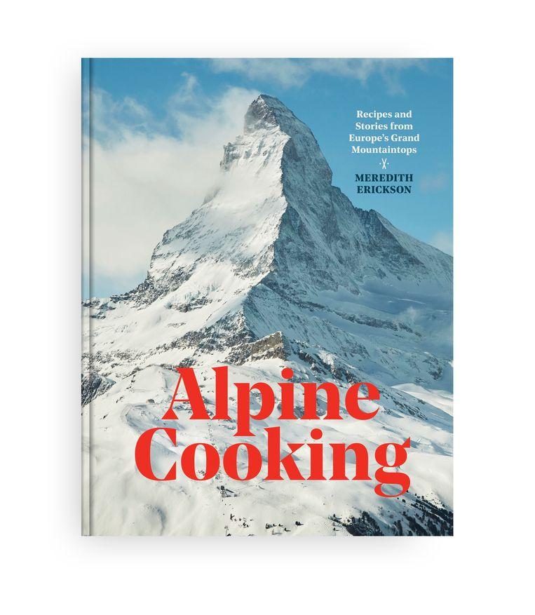 Het bekroonde reis- en kookboek Alpine Cooking, met omslagontwerp van Betsy Stromberg. Beeld Ten Speed Press