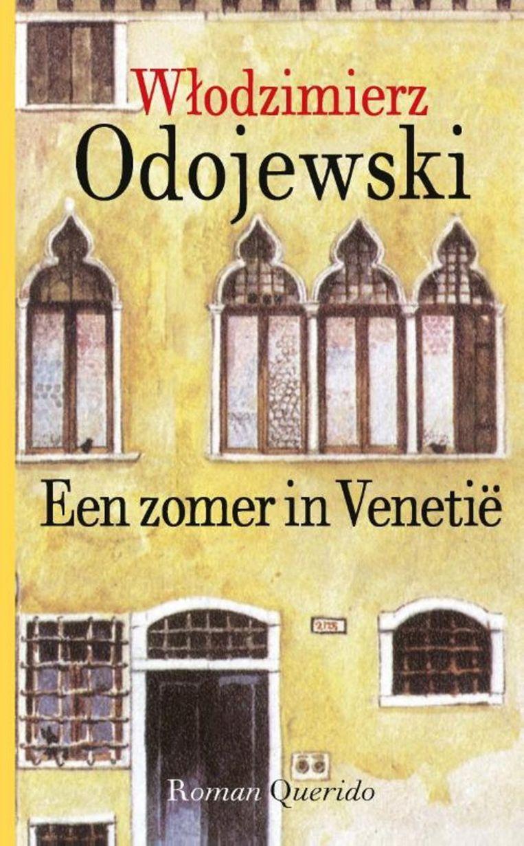 Włodzimierz Odojewski:Een zomer in Venetië  Uit het Pools vertaald door Charlotte Pothuizen.  Querido, € 17,99 Beeld rv