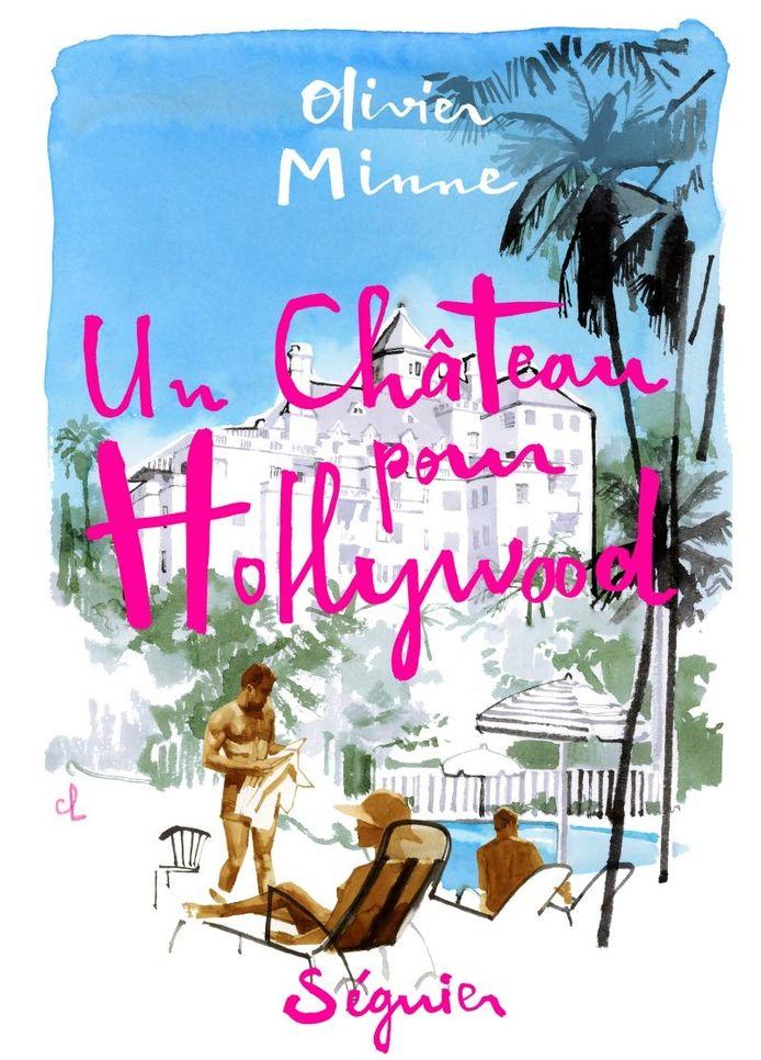Un Château pour Hollywood, le premier roman d'Olivier Minne.