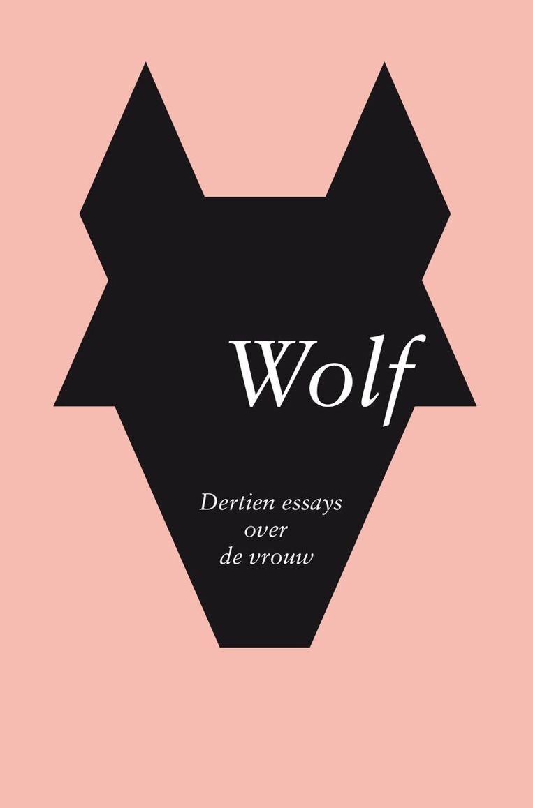 Maartje Laterveer (samenstelling): Wolf – Dertien essays over de vrouw; 3 sterren; Atlas Contact; 208 pagina's; € 17,50. Beeld