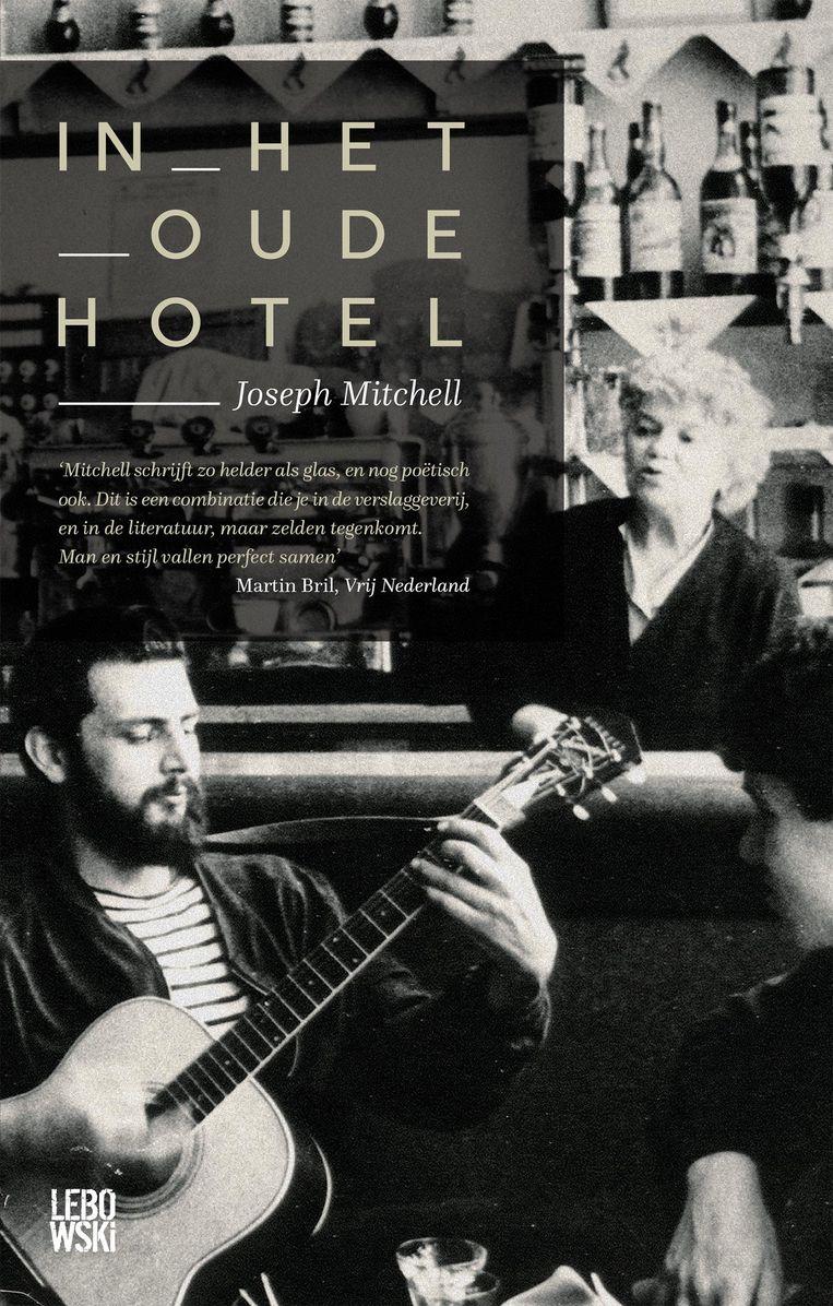 Joseph Mitchell - In het oude hotel Beeld