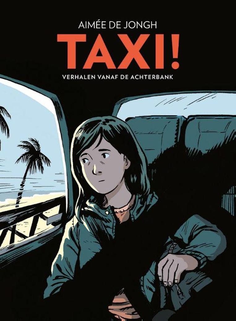 Aimée de Jongh: Taxi! – Verhalen vanaf de achterbank.  Scratch Books; € 17,90 Beeld