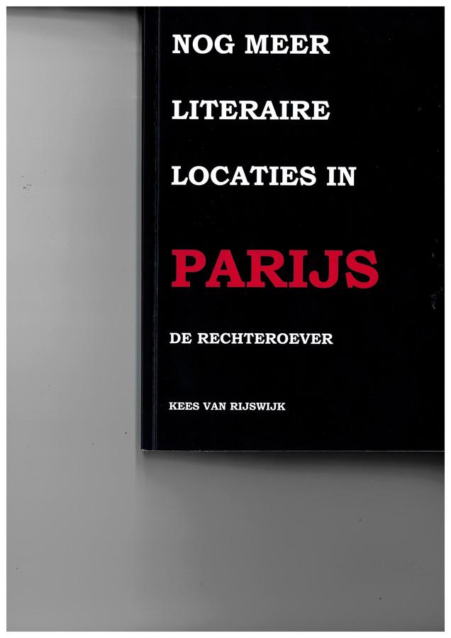 Cover 'Nog meer literaire locaties in Parijs, de rechteroever' van Kees van Rijswijk