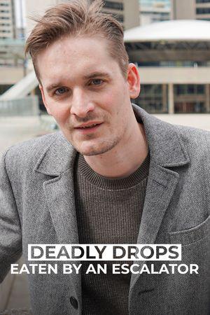 Deadly Drops: Eaten By An Escalator