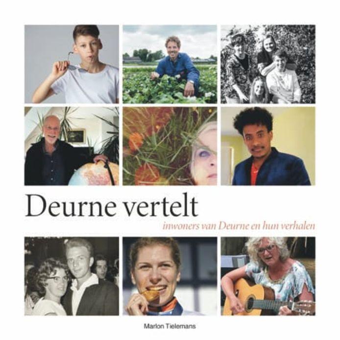 De cover van het boek Deurne vertelt, waarin Marlon Tielemans uit Helmond de verhalen vertelt van 50 bekende en minder bekende inwoners van Deurne.