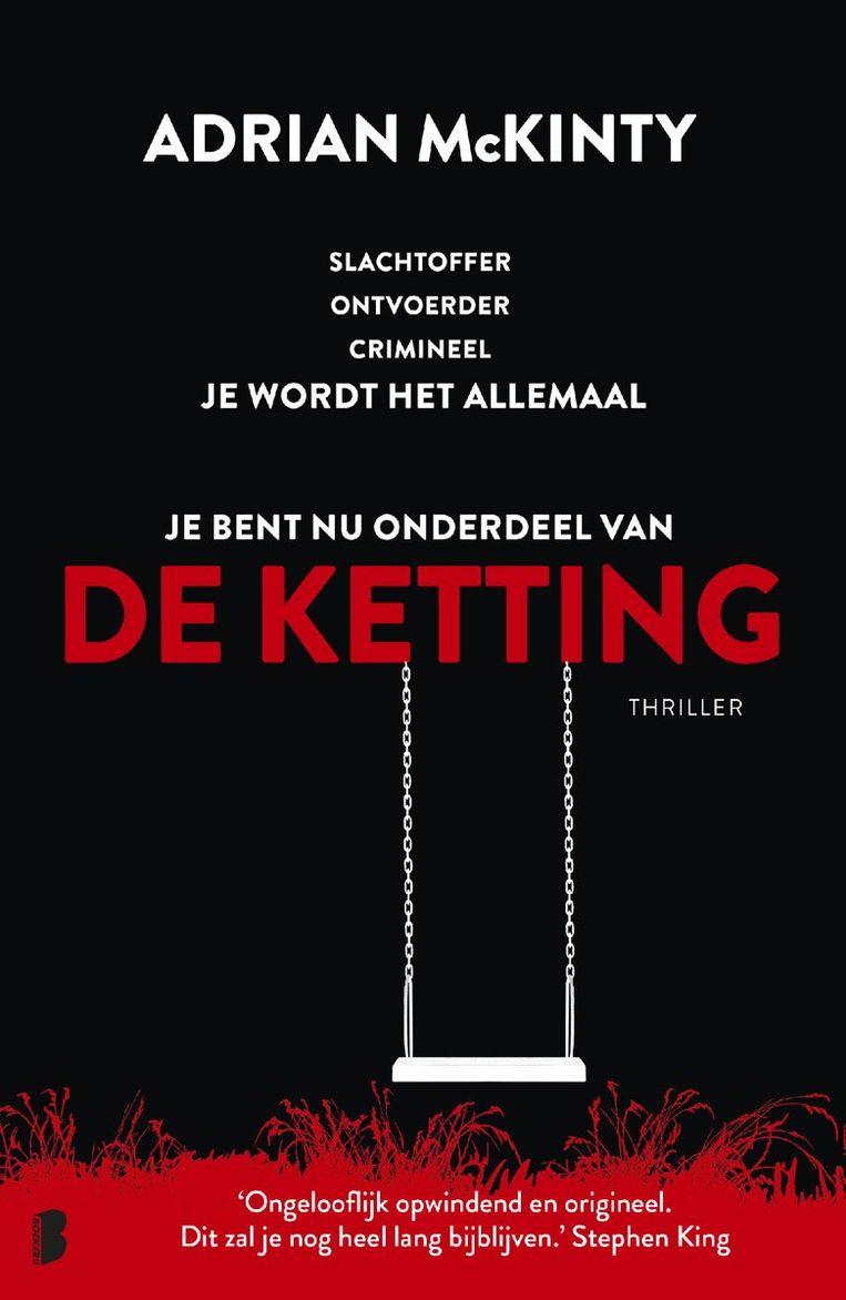 Adrian McKinty: De ketting. Uit het Engels vertaald door Sabine Mutsaers. Boekerij; € 19,99. Beeld null