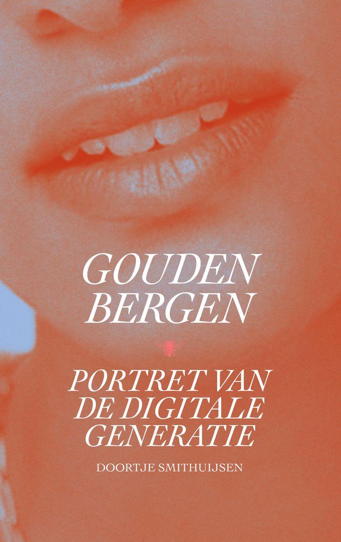 Het boek van Doortje Smithuijsen: Gouden Bergen, Portret van de Digitale Generatie