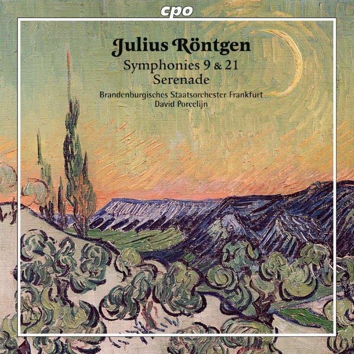 Julius Röntgen - Symphonies 9 & 21, Serenade