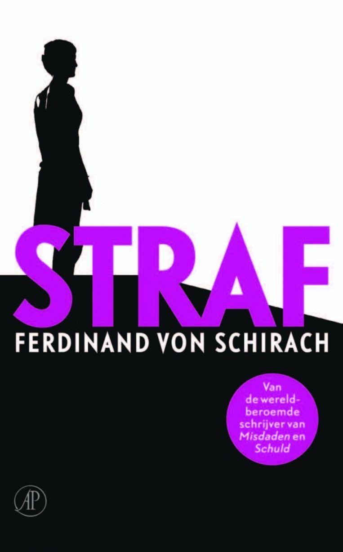 Fictie, Ferdinand von Schirach, Straf, vertaald door Marion Hardoar, De Arbeiderspers €19,99, 200 blz. Beeld
