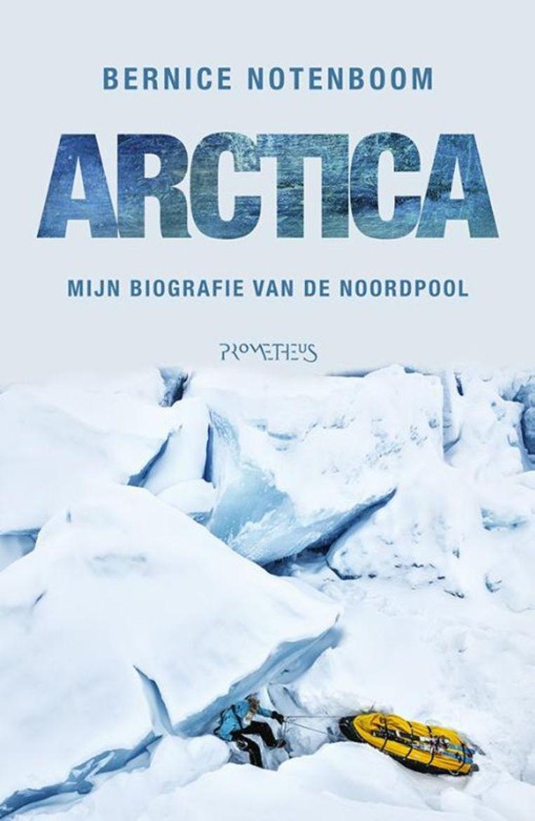 Omslag 'Arctica. Mijn biografie van de Noordpool' Beeld TR BEELD