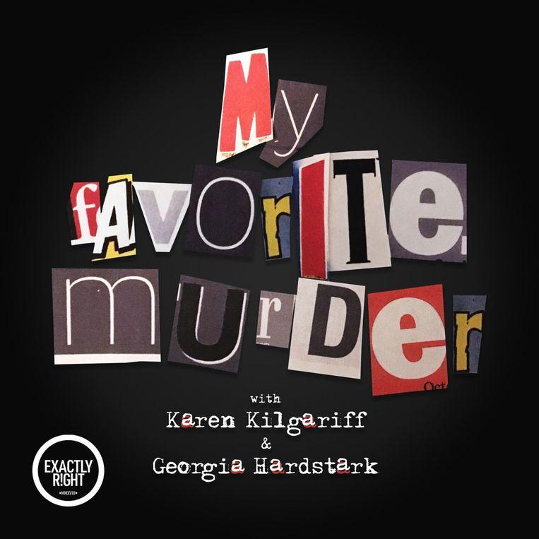My Favorite Murder.