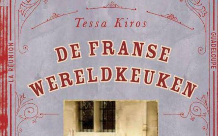 Tessa Kiros - De Franse wereldkeuken Beeld Trouw