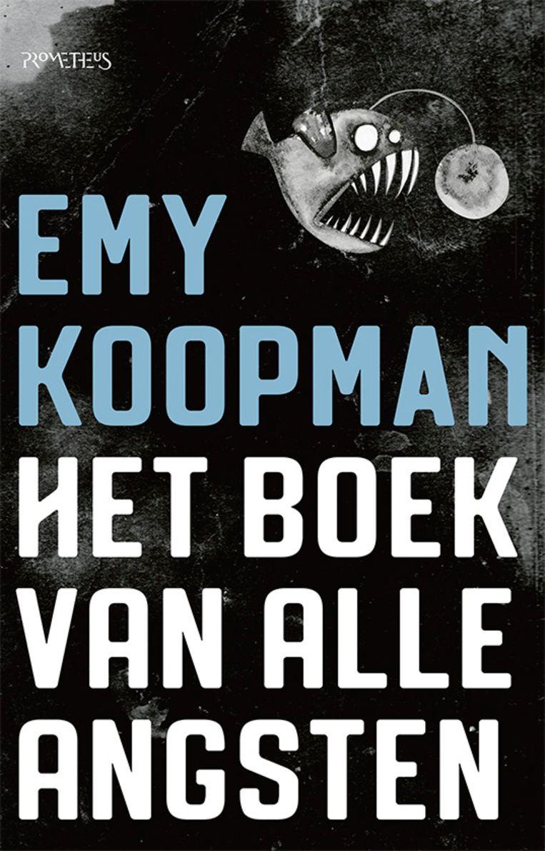 Emy Koopman Het boek van alle angsten Prometheus; 336 blz. €19,99 Beeld