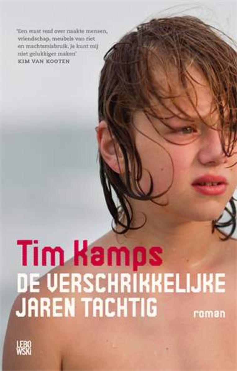 Het nieuwe boek van Tim Kamps: de verschrikkelijke jaren tachtig.  Lebowski €21,99.  Beeld rv