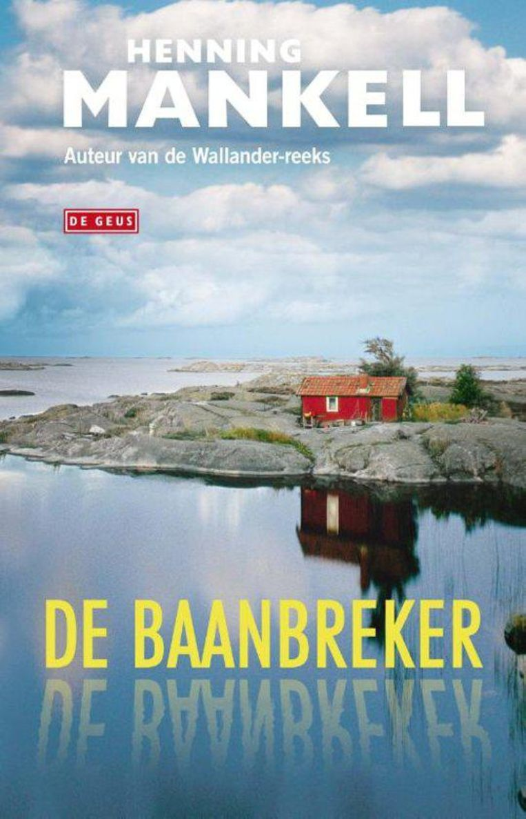 Henning Mankell, De Geus, €19,99. Beeld