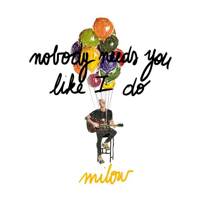 """""""Nobody needs you like I do"""" de Milow"""