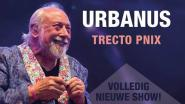 'Trecto Pnix': Urbanus gaat op tournee met nieuwe theatershow