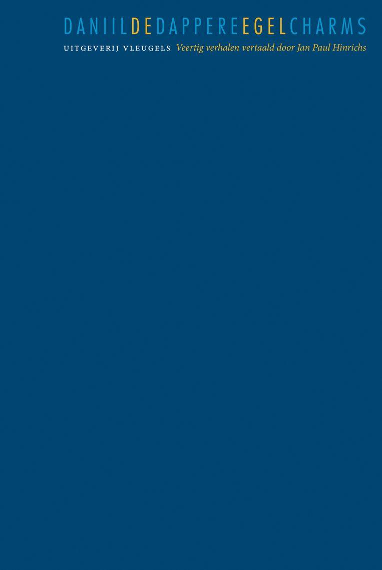 Daniil Charms: De dappere egel. Uit het Russisch vertaald door Jan Paul Hinrichs. Vleugels; € 21,80. Beeld null