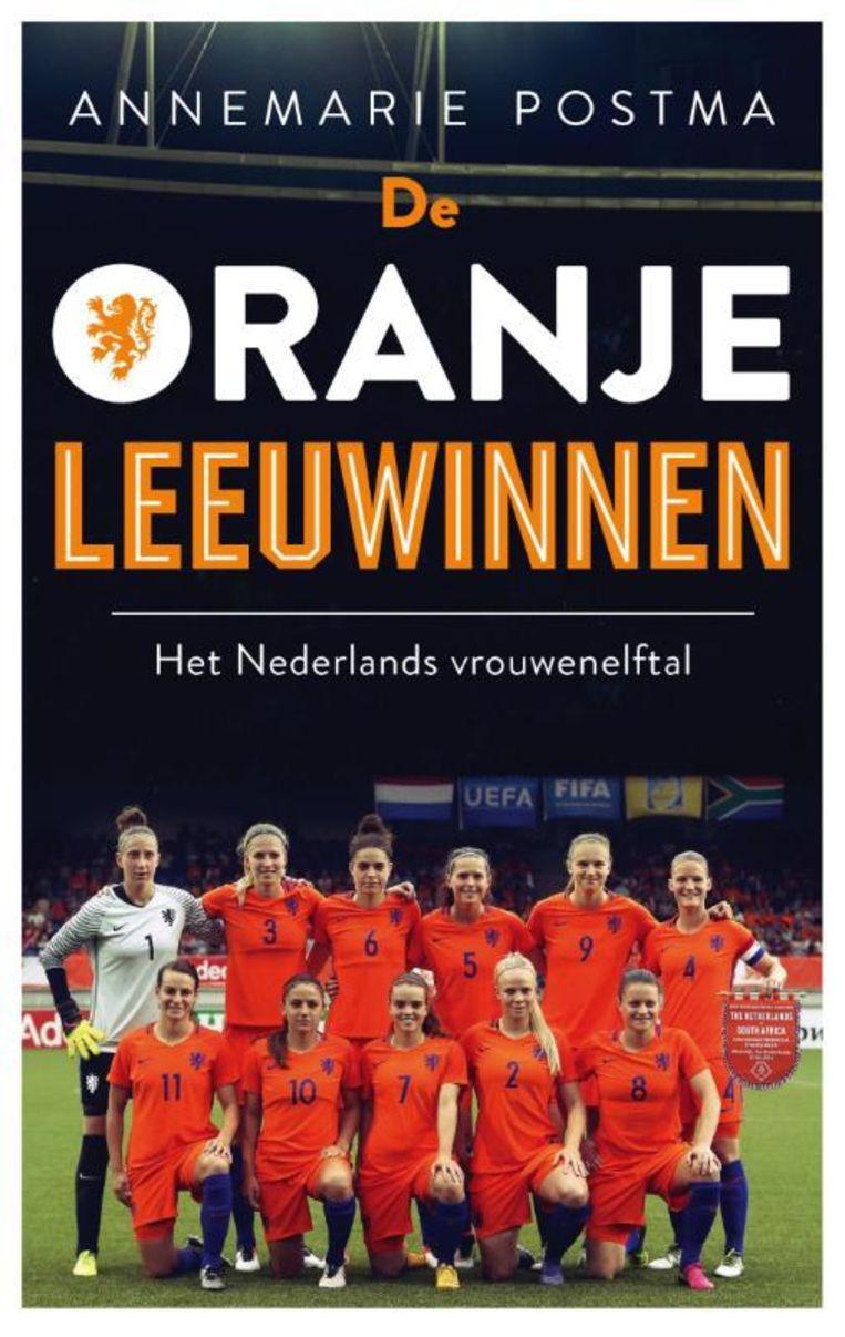 Annemarie Postma - De Oranje leeuwinnen. Ambo | Anthos; 228 pagina's; 17,99 euro. Beeld