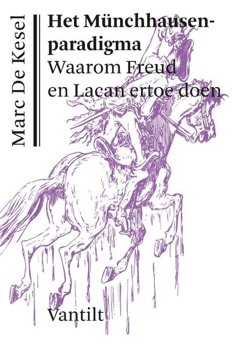 Het münchhausenparadigma. Waarom Freud en Lacan ertoe doen. Beeld RV