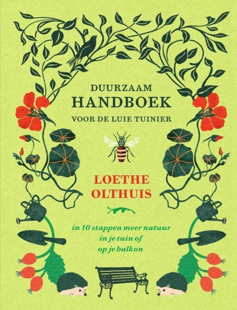 Loethe Olthuis, Duurzaam handboek voor de luie tuinier. Spectrum, € 24,99. Beeld