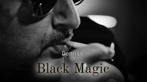 Dennis vs. Black Magic