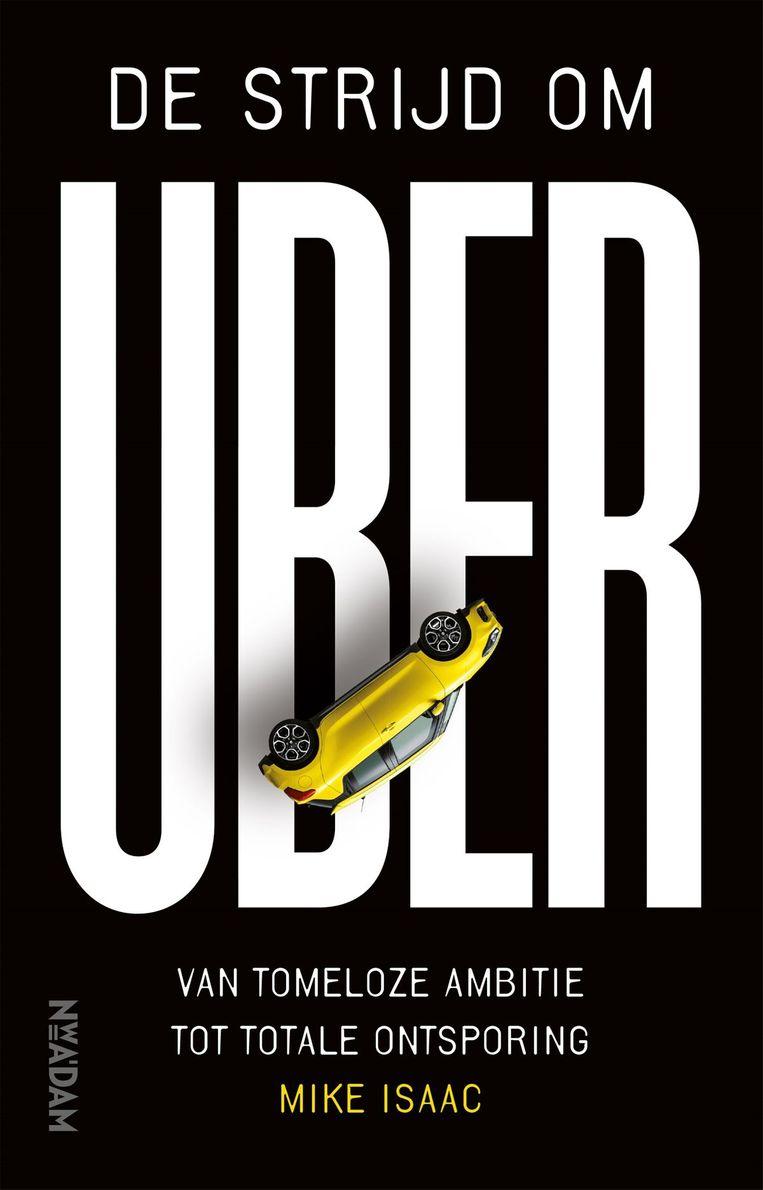 Mike Isaac: De strijd om Uber Beeld Nieuw Amsterdam