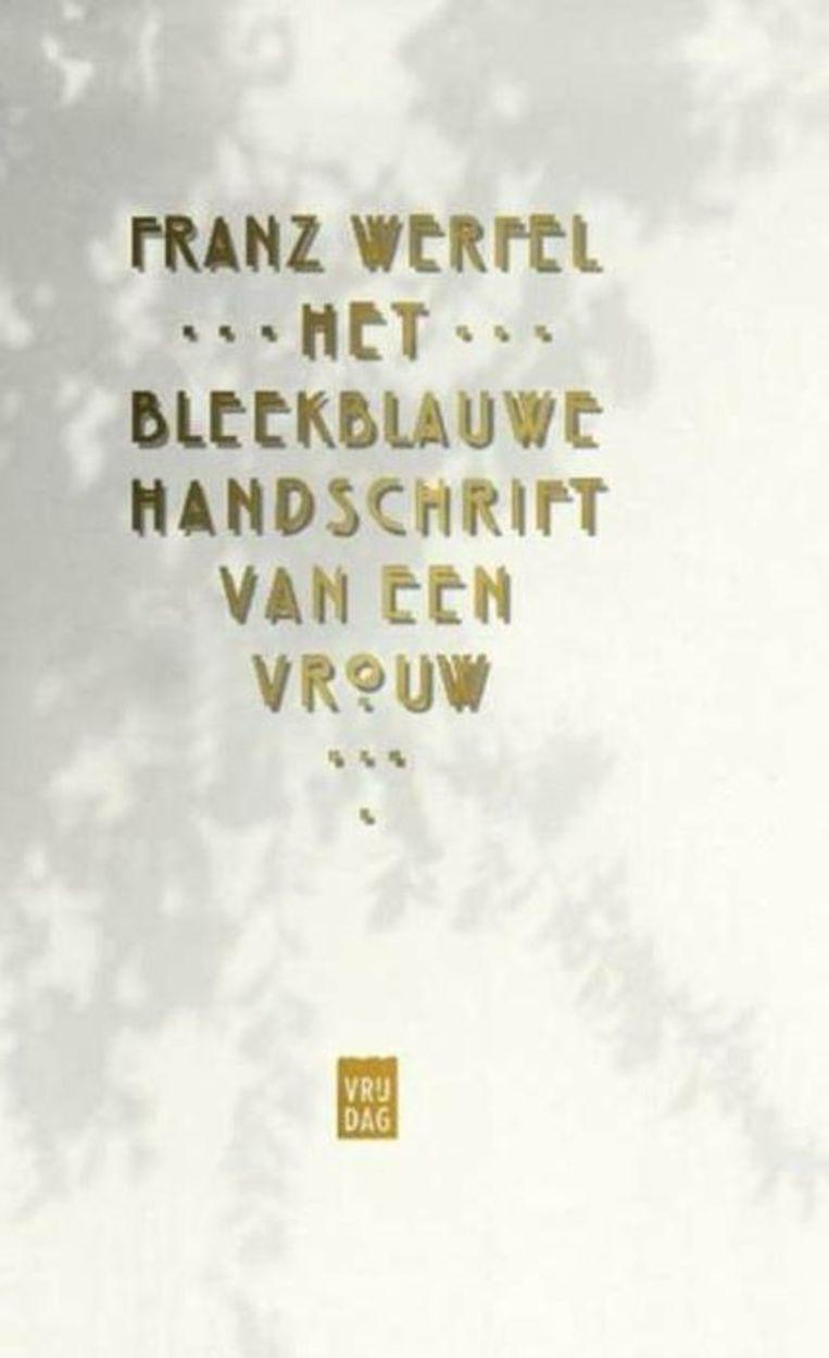 Franze Werfel - Het bleekblauwe handschrift van een vrouw Beeld Trouw