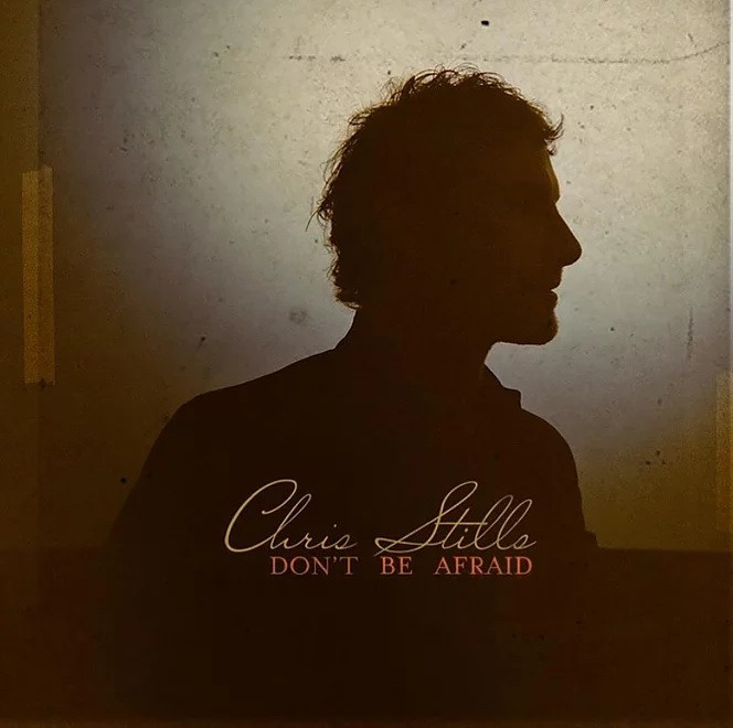 Chris Stills - Don't be afraid