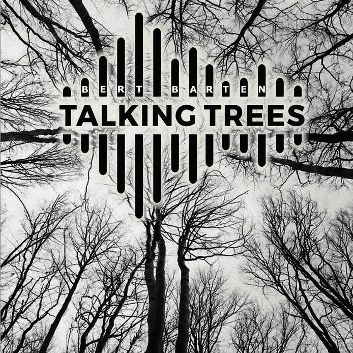 Hoes Talking Trees van Bert Barten.