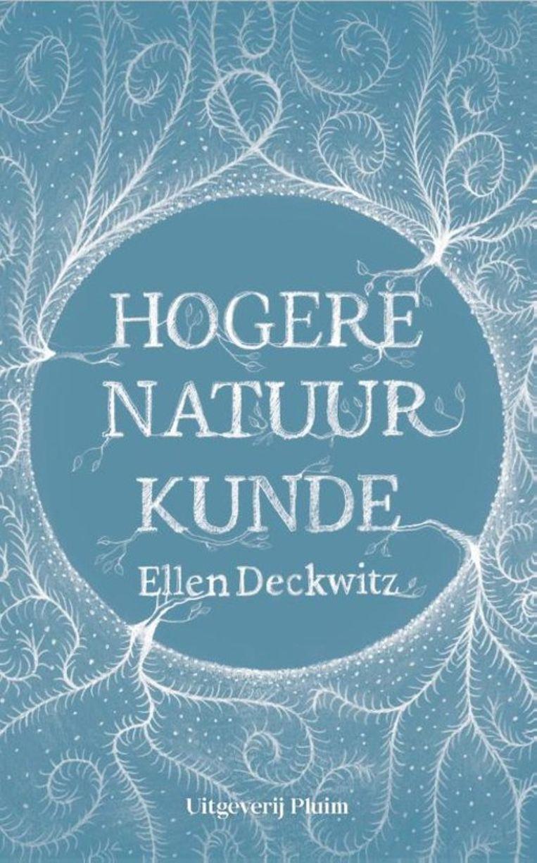 Poëzie Ellen Deckwitz Hogere natuurkunde Uitgeverij Pluim,  € 21,99,  80 blz. Beeld