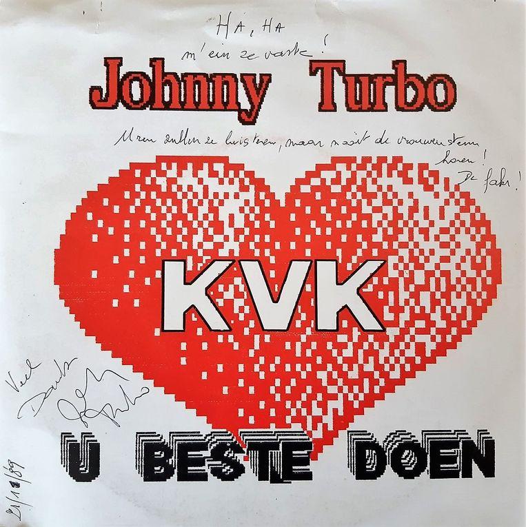 De bewuste single, waar de teksten in zaten. Gesigneerd en met krabbels van Johny Turbo op. Linksonder de datum: 21 november 1989.