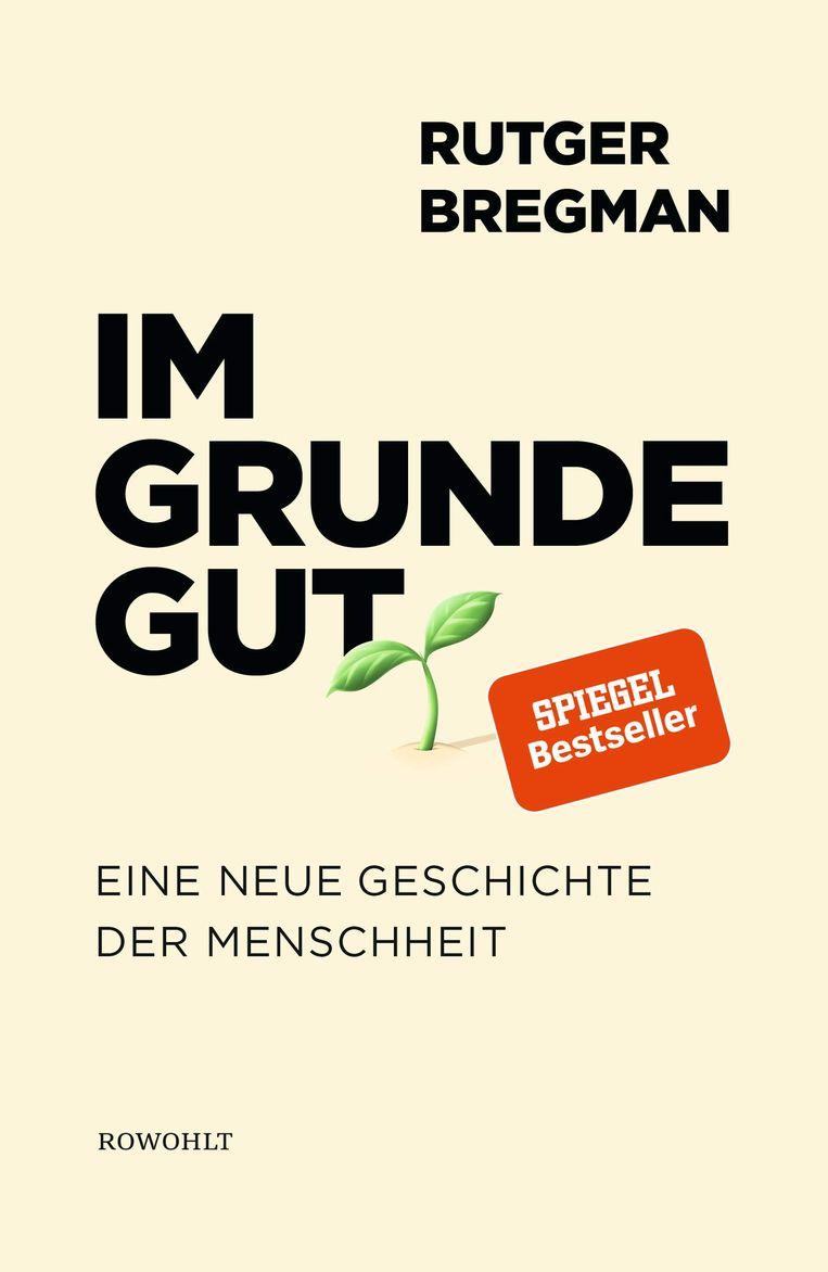 Rutger Bregman: Im Grunde gut  (Rowohlt, 2020). Beeld Rowohlt