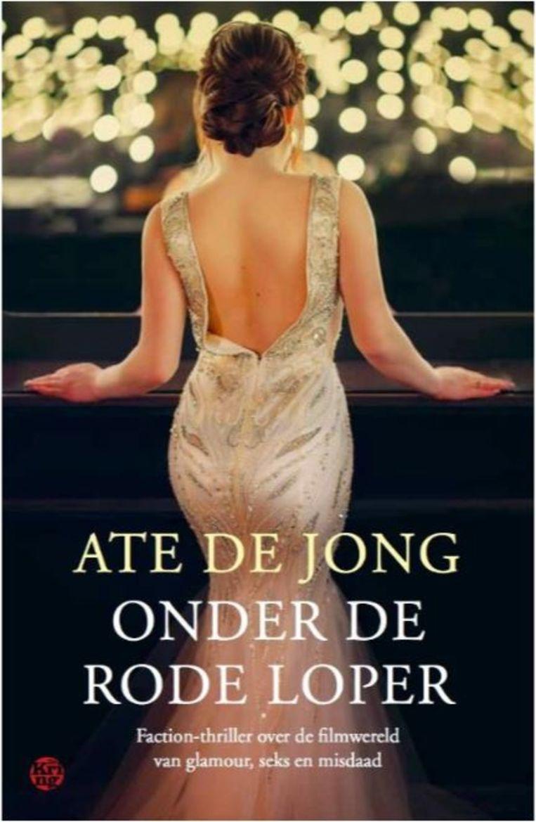 Ate de Jong: Onder de rode loper.  De Kring, € 20,99 Beeld null