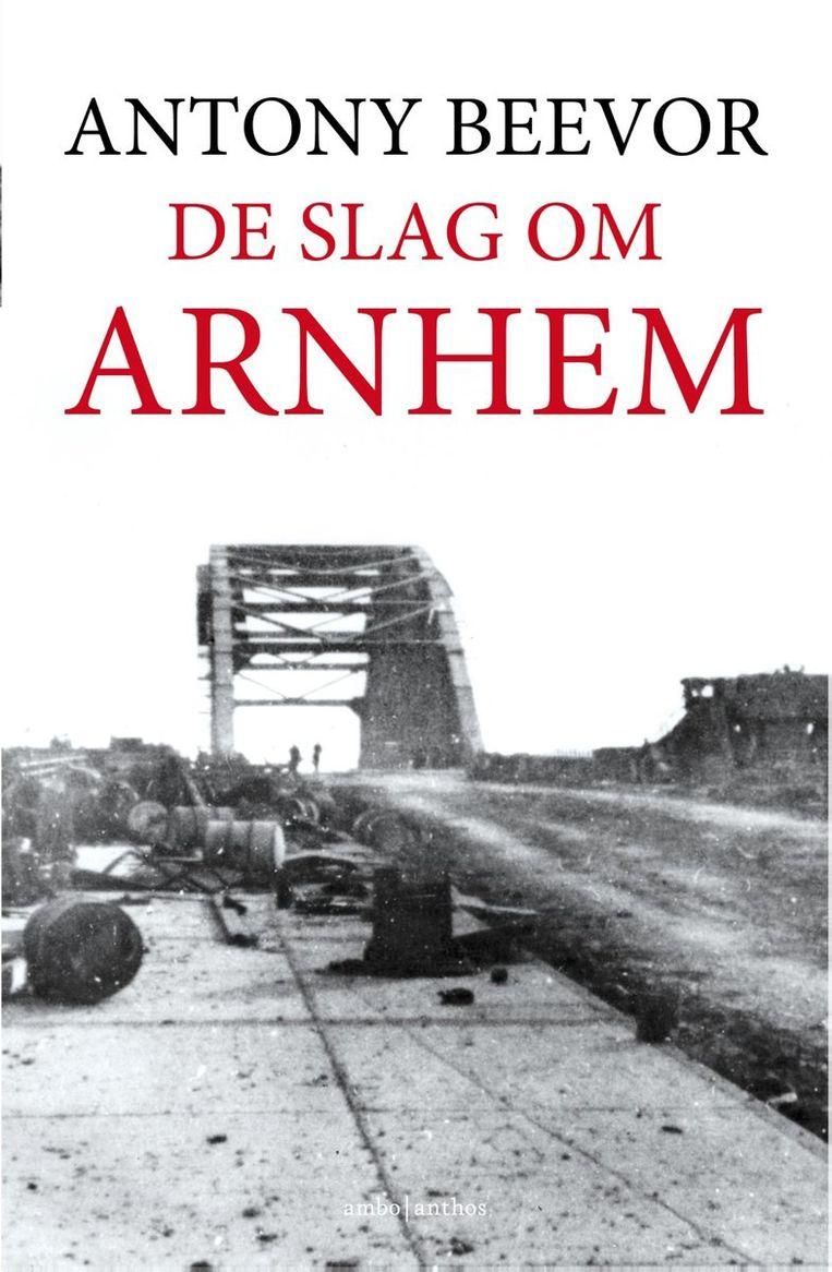Antony Beevor schetst een breed en totaal beeld over de de slag om Arnhem Beeld
