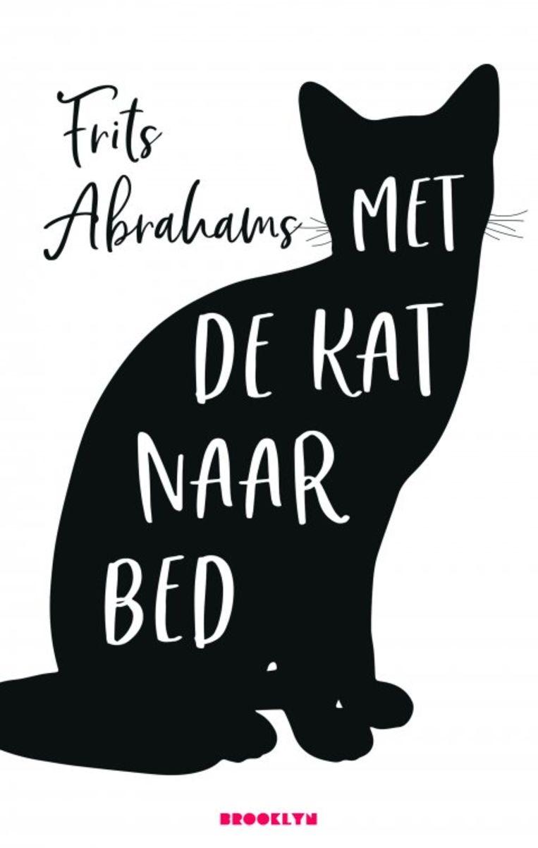Frits Abrahams; Met de kat naar bed. Brooklyn; € 12,50. Beeld