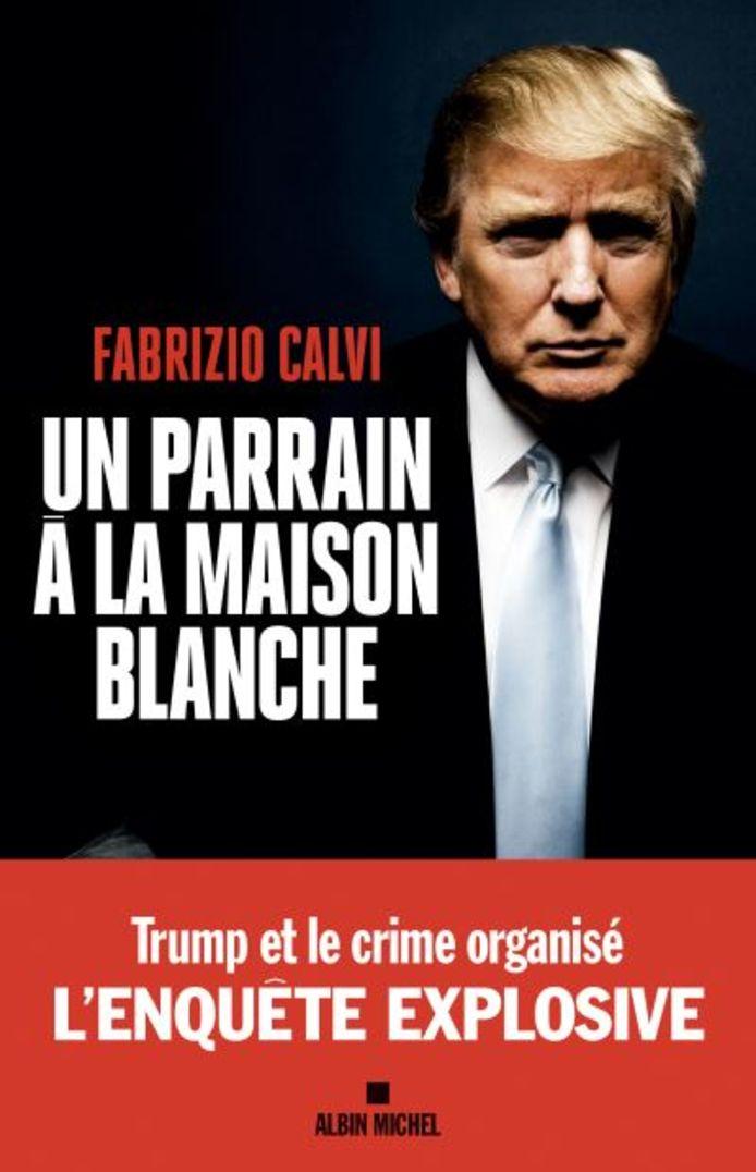 Un parrain à la Maison Blanche de Fabrizio Calvi.