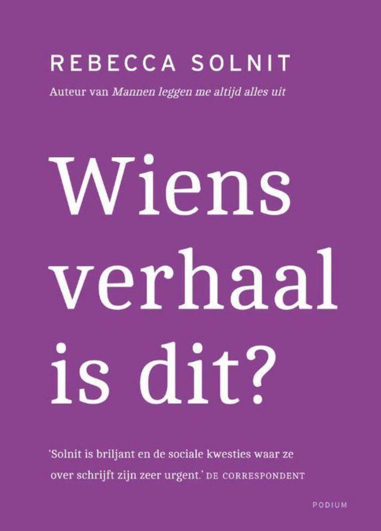 Vertaald door Karin van Santen en Martine Vosmaer. Podium, €22,50, 335 blz. Beeld