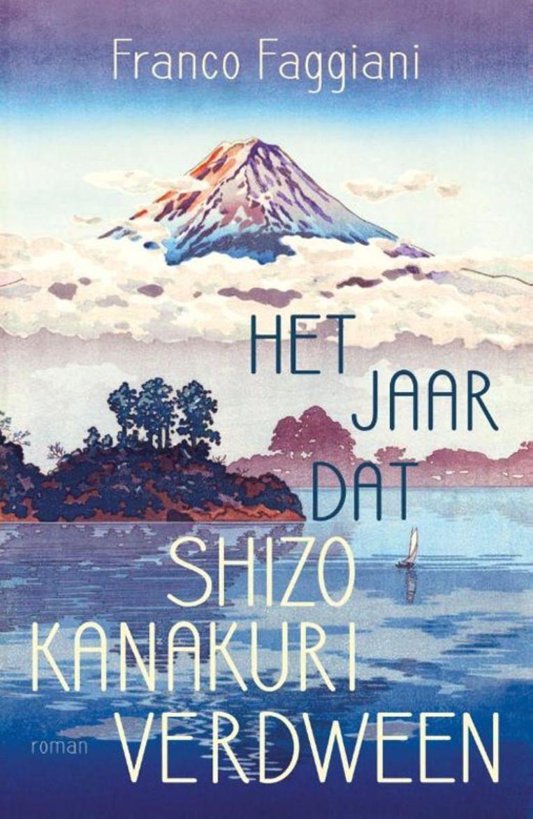 Fictie Franco Faggiani Het jaar dat Shizo Kanakuri verdween Vertaald uit het Italiaans door Saskia Peterzon-Kotte,  Signatuur €20,99 256 blz Beeld